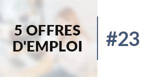 5 offres d'emploi à pourvoir #23