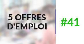 5 offres d'emploi à pourvoir #41 - Nextadvance