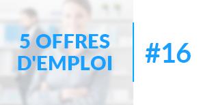 5 offres d'emploi à pourvoir #16 - Avril 2017