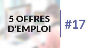 5 offres d'emploi à pourvoir #17 - Avril 2017