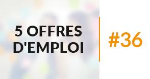 5 offres d'emploi à pourvoir #36 - Septembre 2017