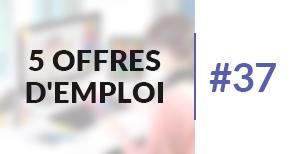 5 offres d'emploi à pourvoir #37 - Septembre 2017