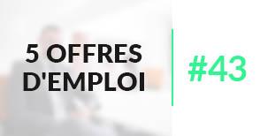 5 offres d'emploi à pourvoir #43 - Octobre 2017