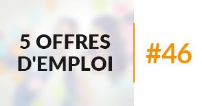 5 offres d'emploi à pourvoir #46 - Novembre 2017
