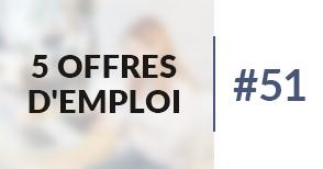 5 offres d'emploi à pourvoir #51 - Décembre 2017