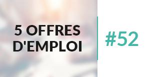 5 offres d'emploi à pourvoir #52 - Décembre 2017